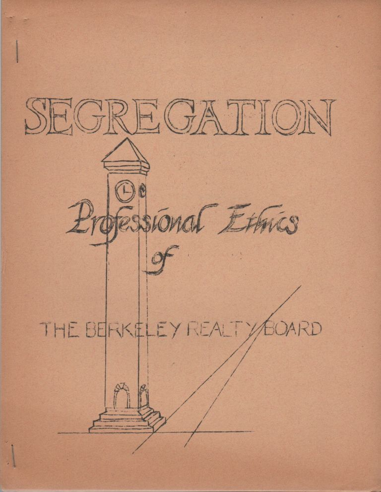 SEGREGATION: Professional Ethics of the Berkeley Realty Board [Cover Title]. African-Americana, Thomas . FREY, Housing.