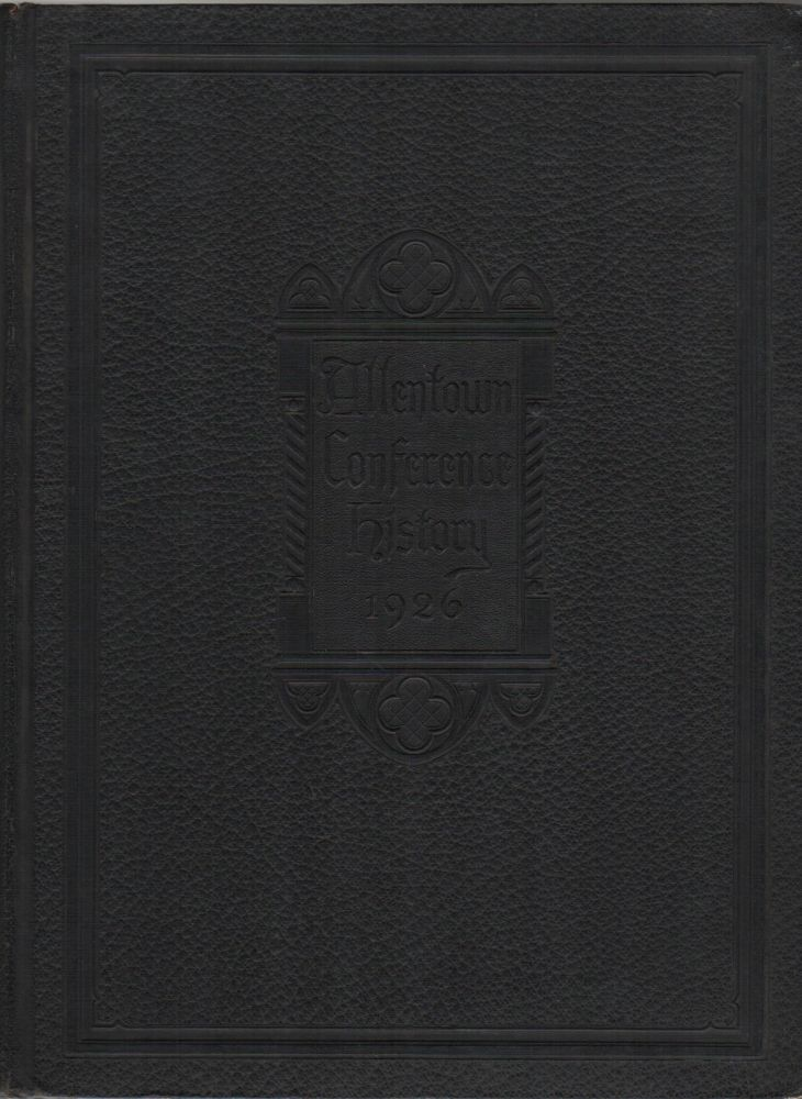 THE HISTORY OF THE ALLENTOWN CONFERENCE OF THE MINISTERIUM OF PENNSYLVANIA. Preston A. LAURY.