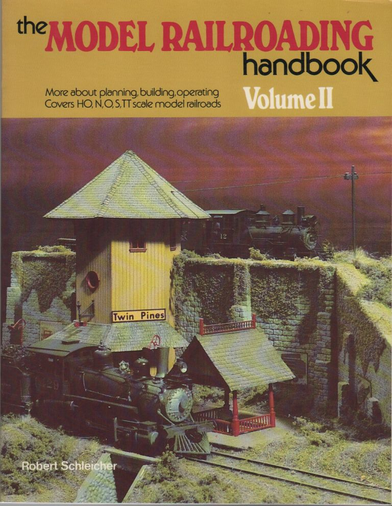 THE MODEL RAILROADING HANDBOOK: Volume II. Robert SCHLEICHER.