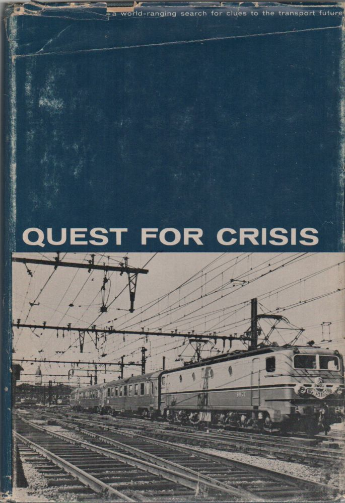 QUEST FOR CRISIS: A World-Ranging Search for Clues to the Transport Future. James N. SITES.