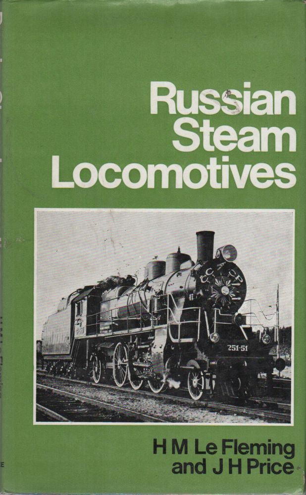 RUSSIAN STEAM LOCOMOTIVES. H. M. LE FLEMING, J H. Price.
