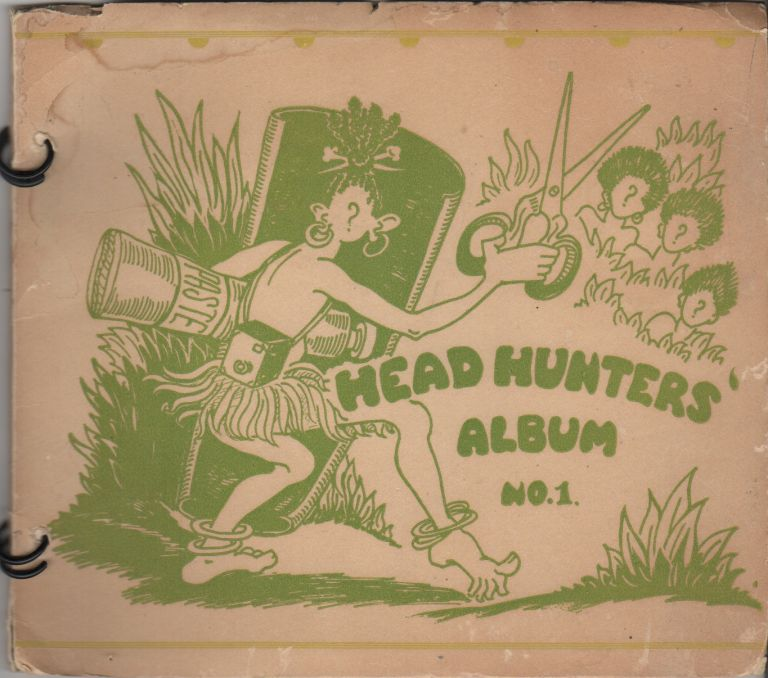 HEAD HUNTERS' ALBUM: My Hilarious Collection of Familiar Faces. Beatrice A. CLARK.