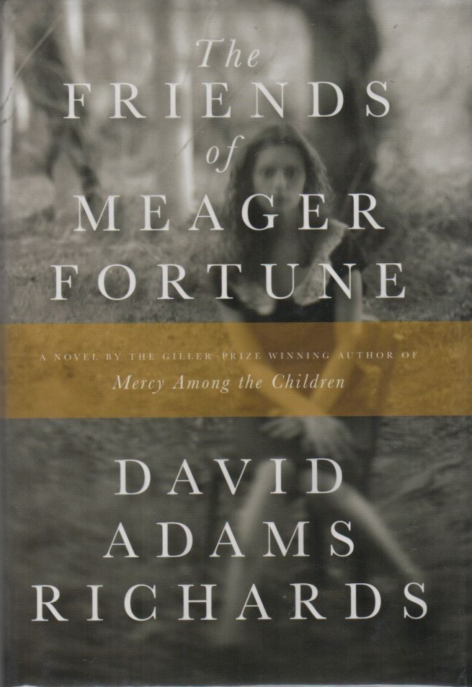 THE FRIENDS OF MEAGER FORTUNE. David Adams RICHARDS.