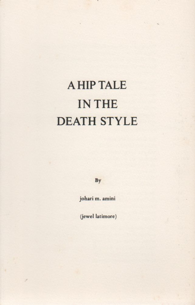 A HIP TALE IN THE DEATH STYLE (Broadside No. 59). Johari M. AMINI, Jewel Latimore.