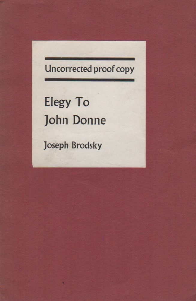 ELEGY TO JOHN DONNE AND OTHER POEMS. Joseph BRODSKY.