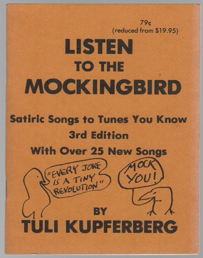 LISTEN TO THE MOCKINGBIRD: Satiric songs to Tunes You Know. Tuli KUPFERBERG.