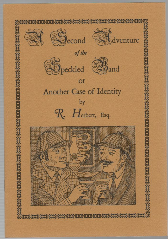 THE SECOND ADVENTURE OF THE SPECKLED BAND, Or Another Case of Identity. Sherlockiana, R. HERBERT, Esq., Robert Herbertpere.