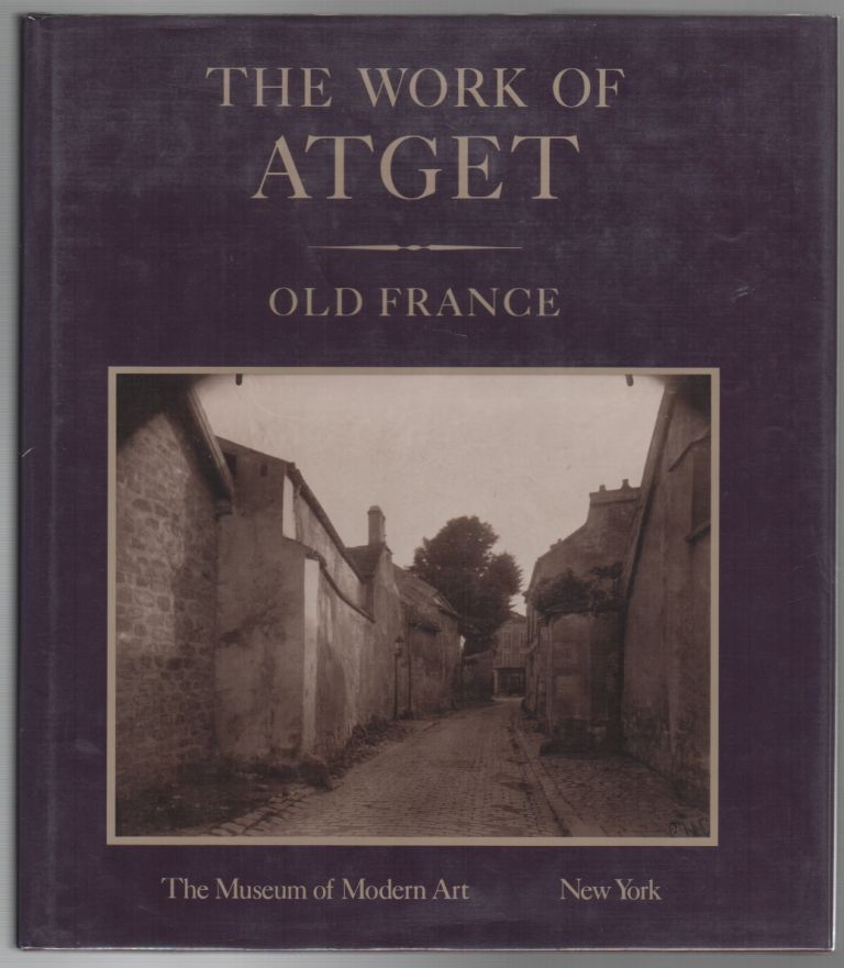 THE WORK OF ATGET (4 VOLUME SET). John SZARKOWSKI, Maria Morris Hambourg.