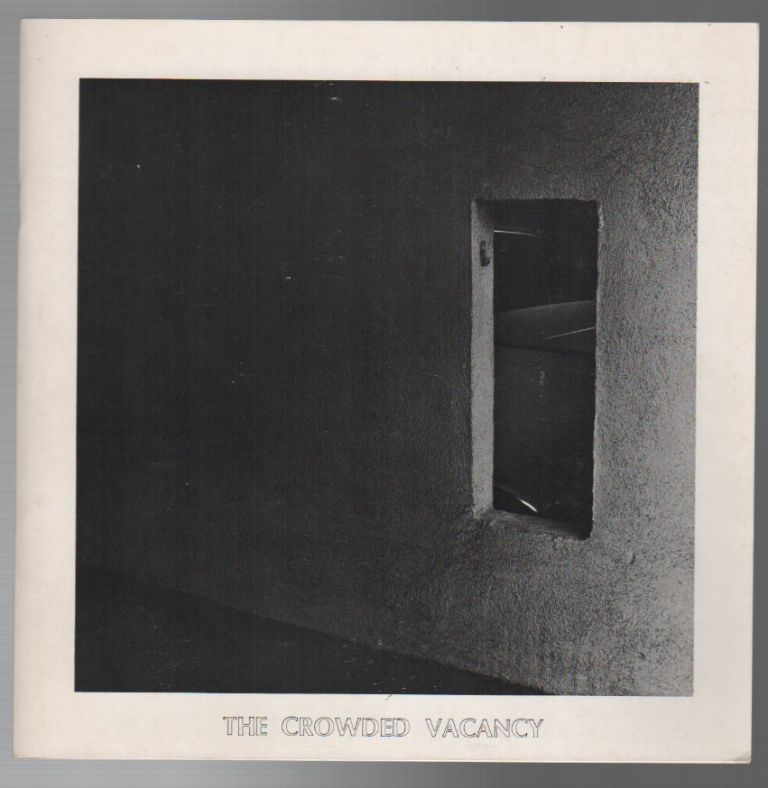 THE CROWDED VACANCY: Three Los Angeles Photographers. Terry WILD, Anthony Hernandez, Lewis Baltz.