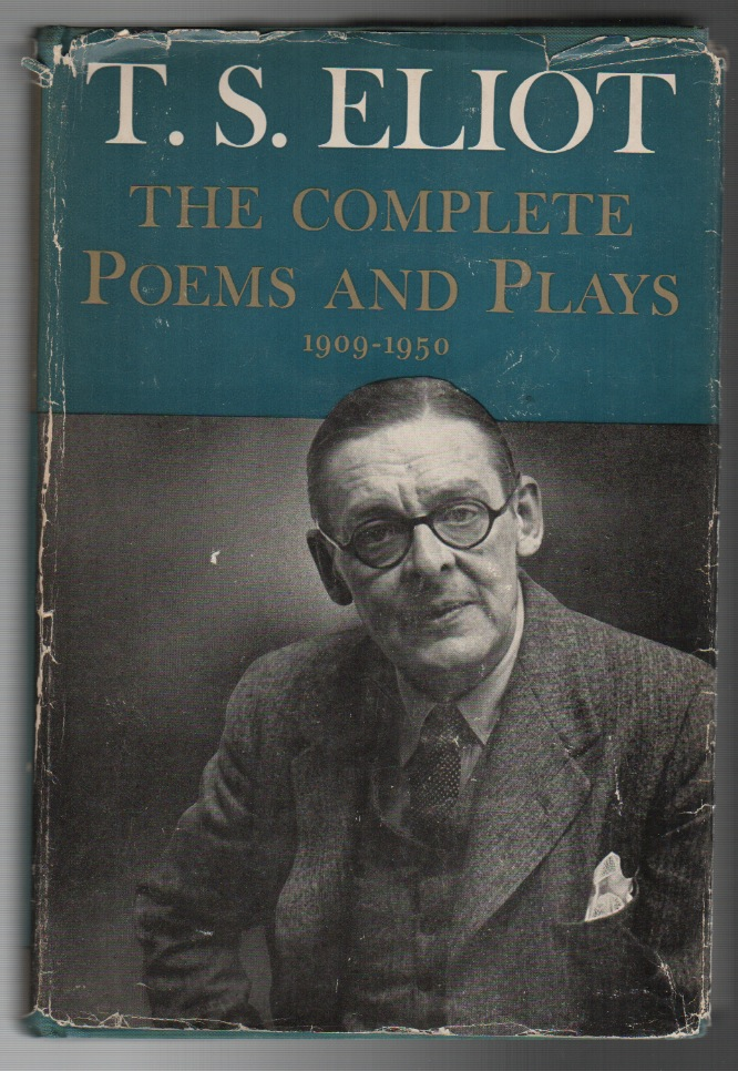 THE COMPLETE POEMS AND PLAYS 1909 - 1950. T. S. ELIOT.