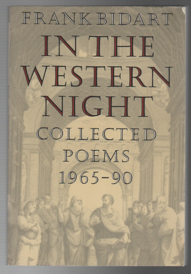 IN THE WESTERN NIGHT: Collected Poems 1965-90. Frank BIDART.