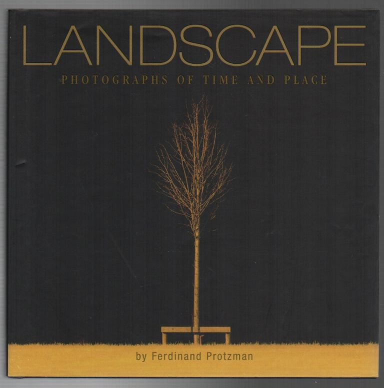 LANDSCAPE: Photographs of Time and Place. Ferdinand PROTZMAN.