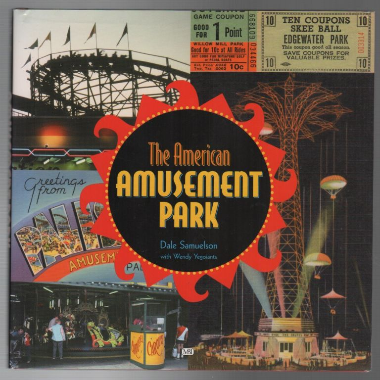 THE AMERICAN AMUSEUMENT PARK. Dale SAMUELSON, Wendy Yegoiants.
