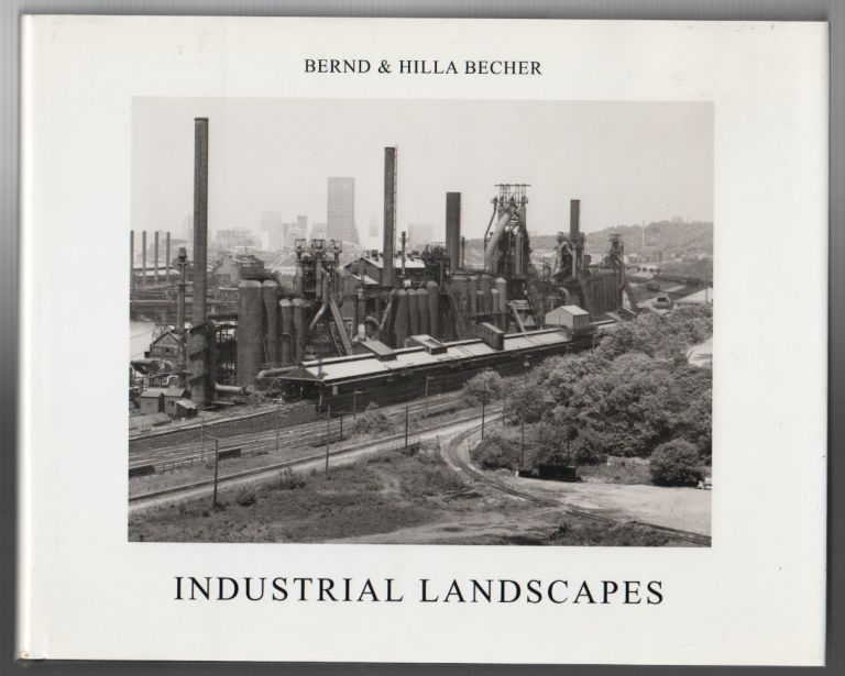 INDUSTRIAL LANDSCAPES. Bernd and Hilla BECHER.