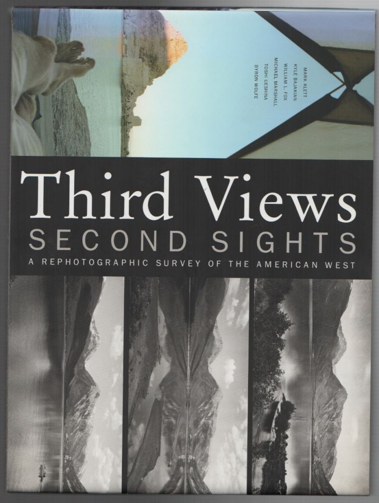 THIRD VIEWS, SECOND SIGHTS: A Rephotographic Survey of the American West. Mark KLETT.