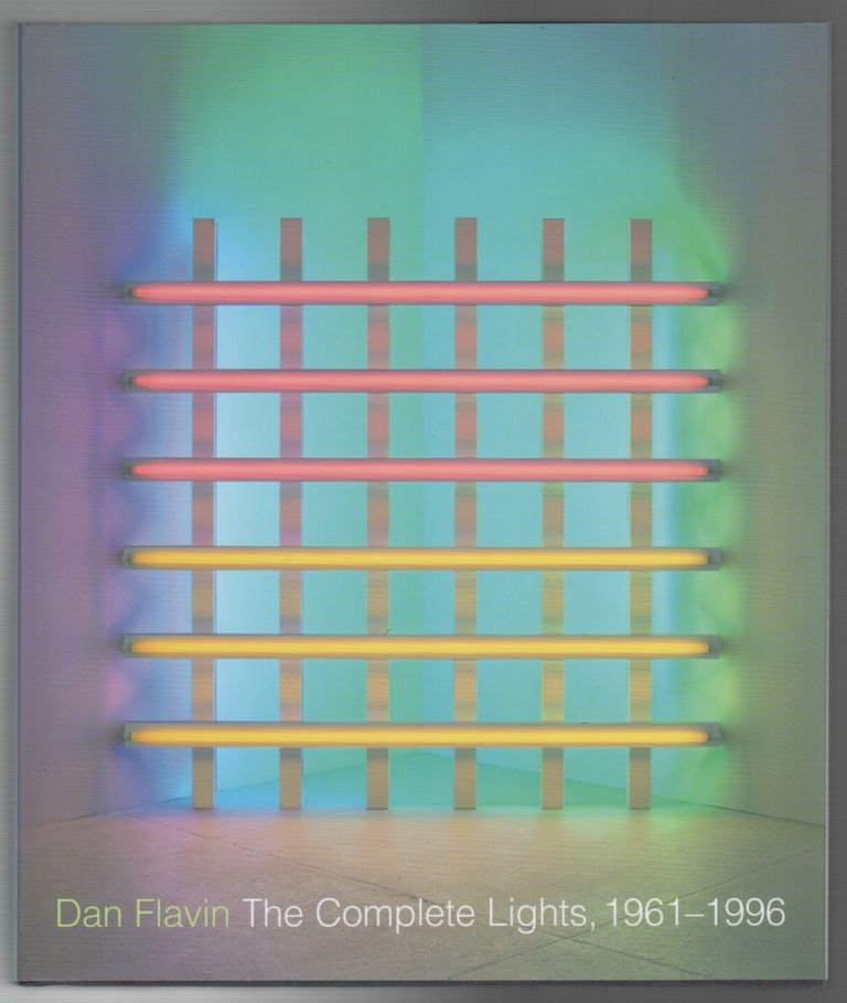 DAN FLAVIN: The Complete Lights, 1961-1996. Michael GOVAN, Tiffany Bell.