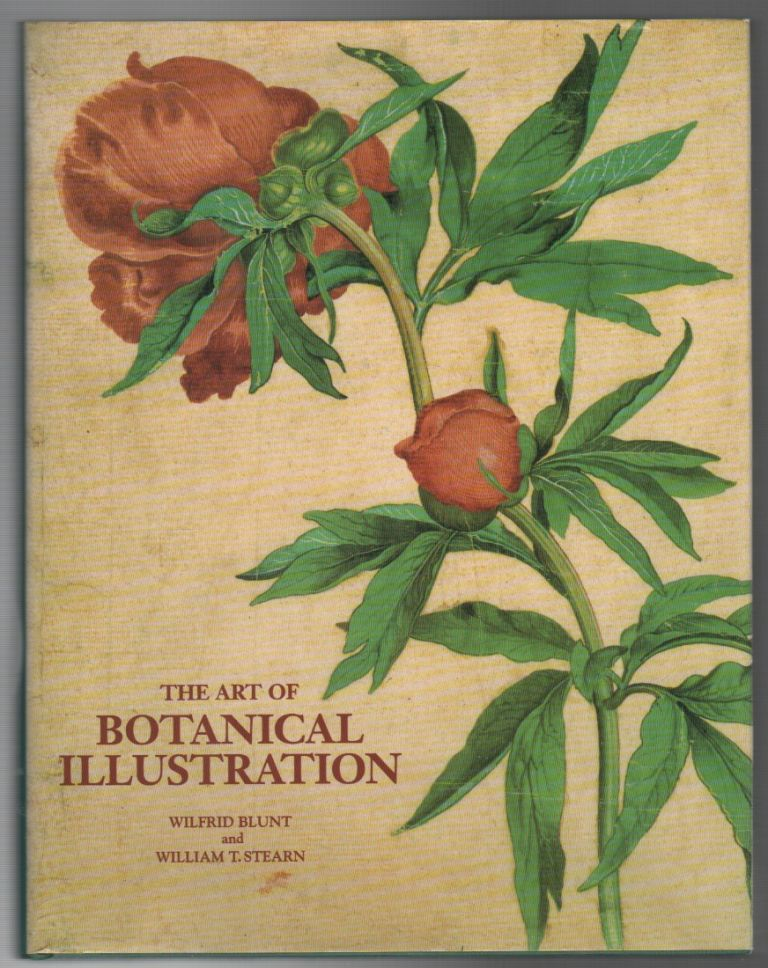 THE ART OF BOTANICAL ILLUSTRATION. Wilfrid BLUNT, William T. Stearn.