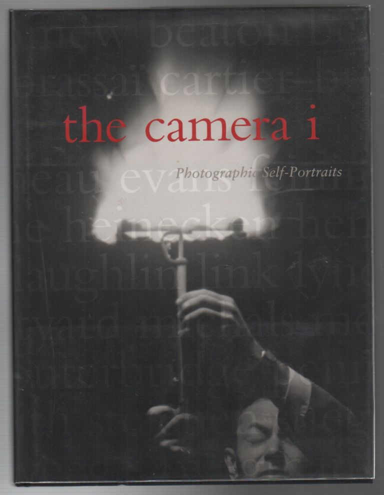 THE CAMERA I: Photographic Self-Portraits from the Audrey and Sydney Irmas Collection. Deborah IRMAS, Robert A. Sobieszek.