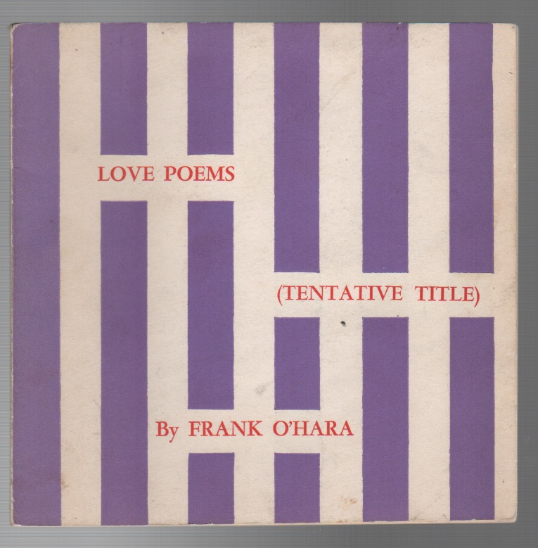 LOVE POEMS (TENTATIVE TITLE). Frank O'HARA.