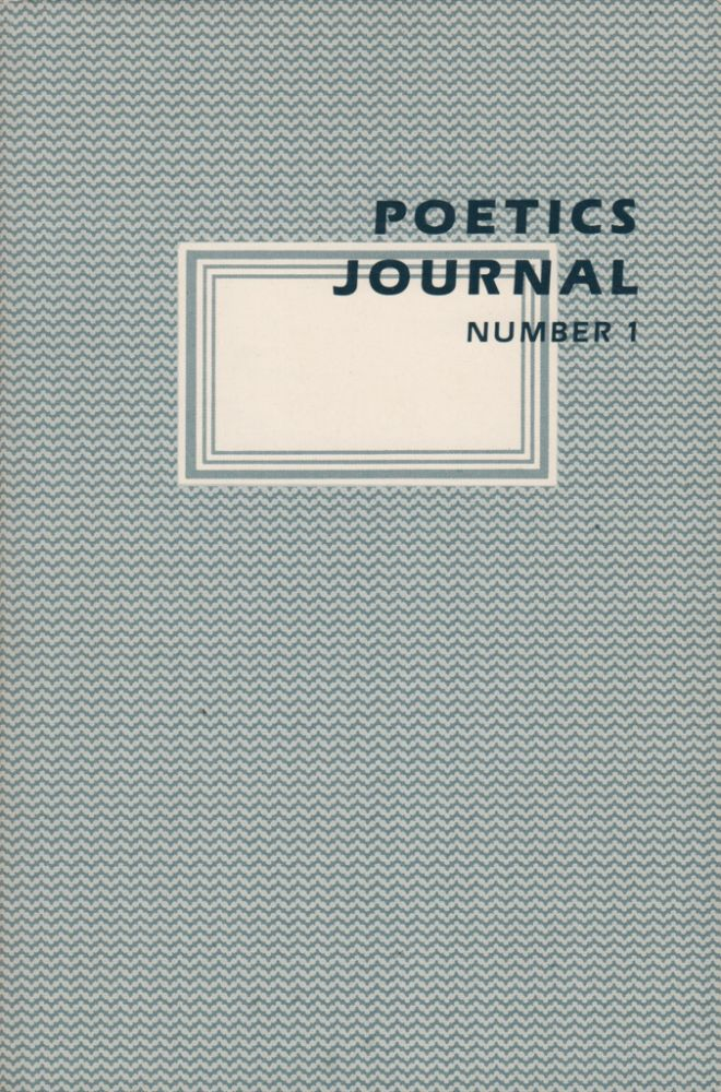 POETICS JOURNAL Nos. 1-10 [Complete Run]. Lyn HEJINIAN, Barrett Watten.