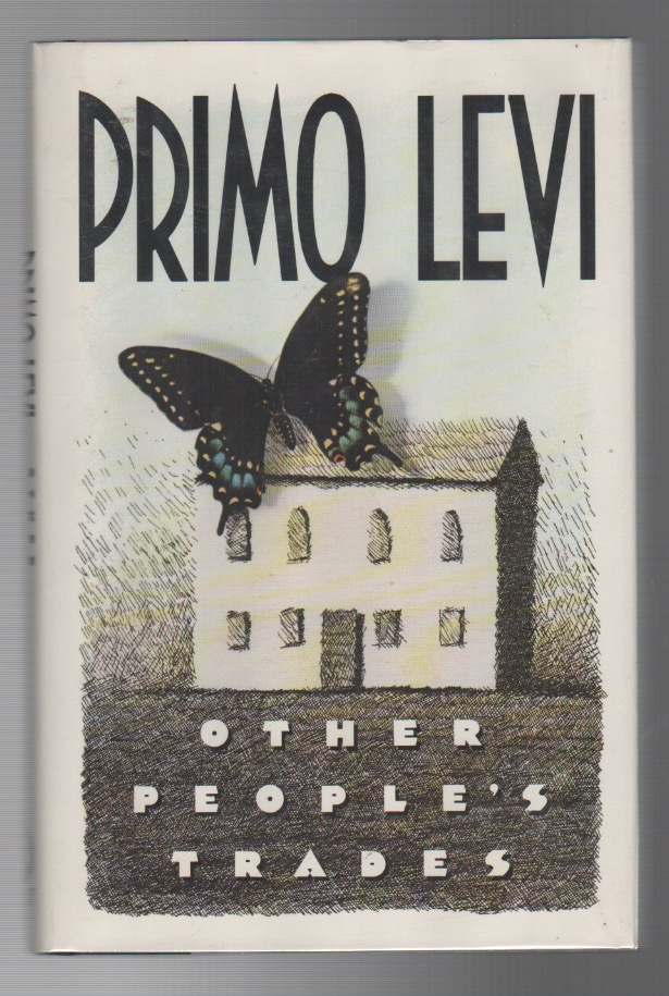 OTHER PEOPLE'S TRADES. Primo LEVI.