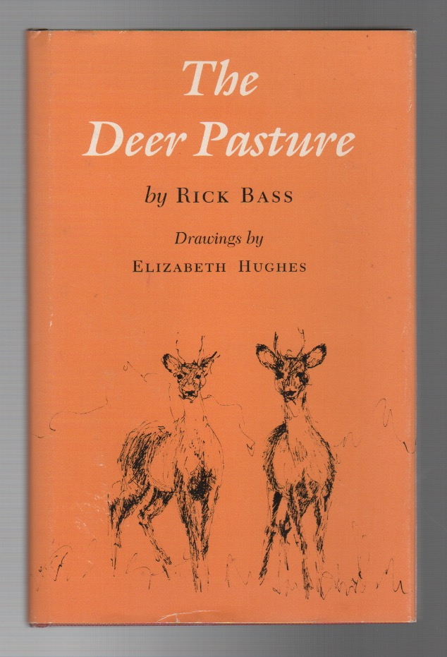 THE DEER PASTURE. Rick BASS.
