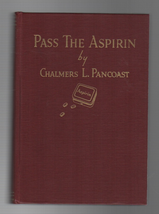 PASS THE ASPIRIN. Chalmers L. PANCOAST.