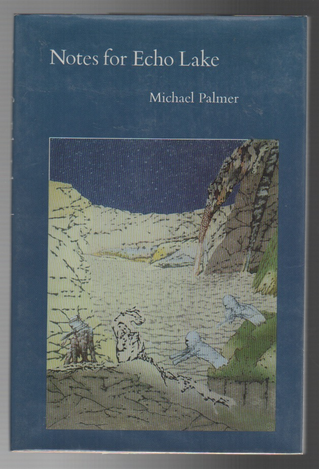 NOTES FOR ECHO LAKE. Michael PALMER.