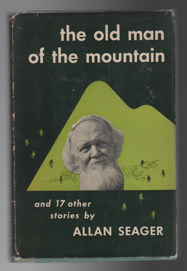 THE OLD MAN OF THE MOUNTAIN: And Seventeen Other Stories. Allan SEAGER.