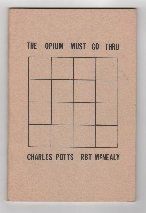 THE OPIUM MUST GO THRU. Charles POTTS, Robert McNealy.