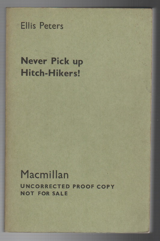 NEVER PICK UP HITCH-HIKERS! Ellis PETERS, pseud. Edith Pargeter.