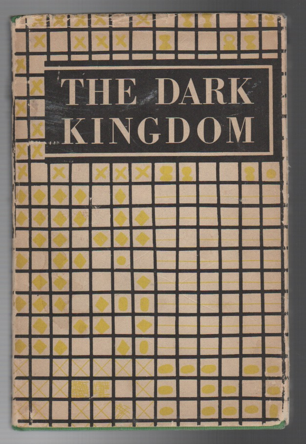 THE DARK KINGDOM. Kenneth PATCHEN.