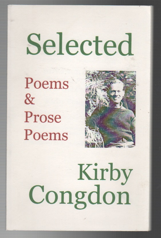 SELECTED POEMS & PROSE POEMS. Kirby CONGDON.