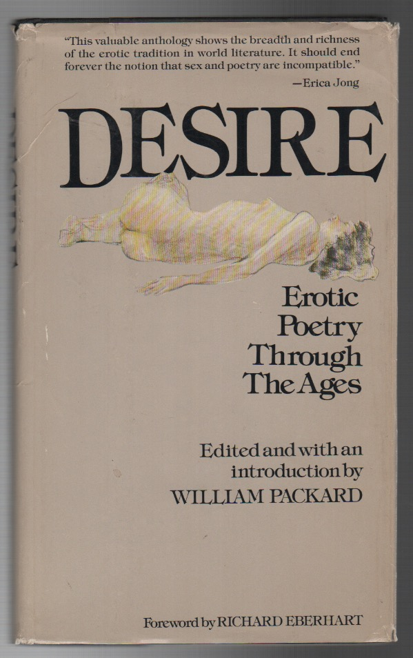 DESIRE: Erotic Poetry Through the Ages. William PACKARD.