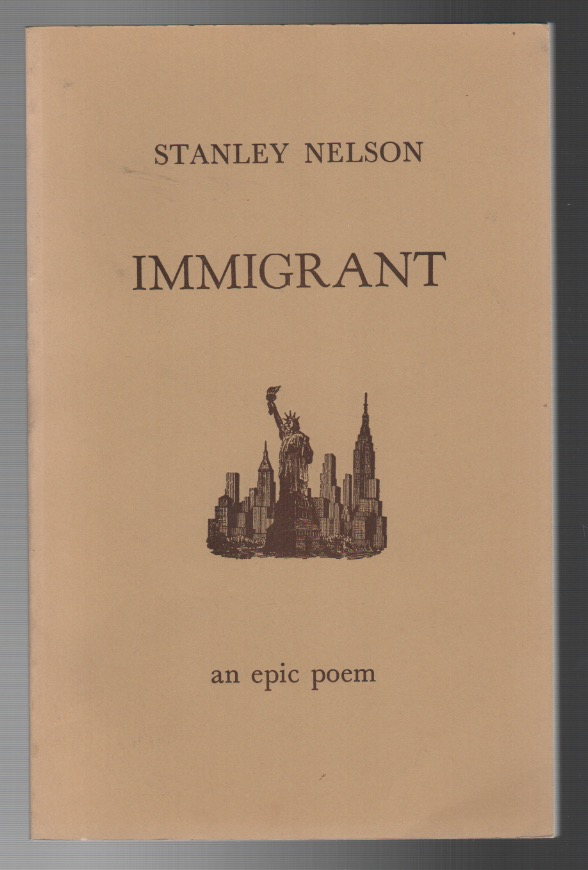 IMMIGRANT: An Epic Poem [4 vols.]. Stanley NELSON.