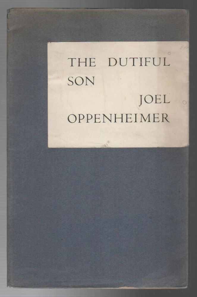 THE DUTIFUL SON. Joel OPPENHEIMER.