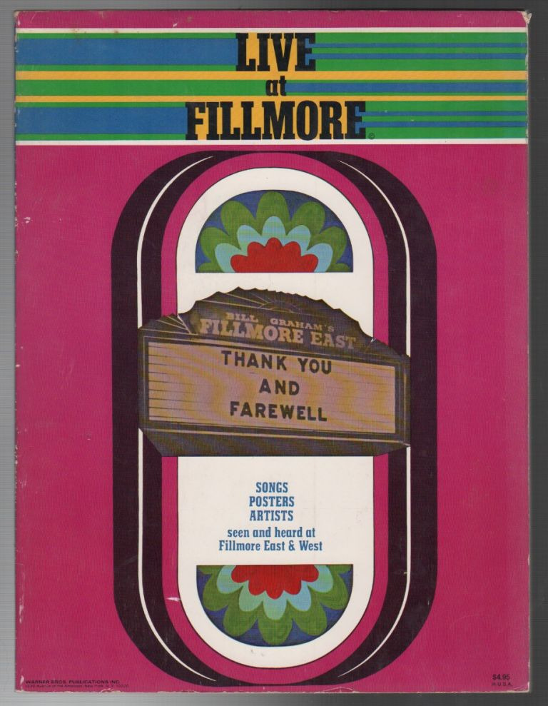 LIVE AT FILLMORE: Songs Posters Artists Seen and Heard at Fillmore East & West. Bill GRAHAM.