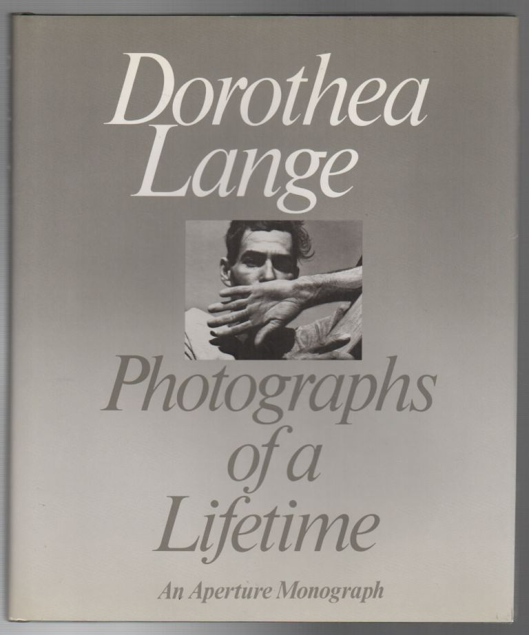 DOROTHEA LANGE: Photographs of a Lifetime. Dorothea LANGE, Robert Coles.