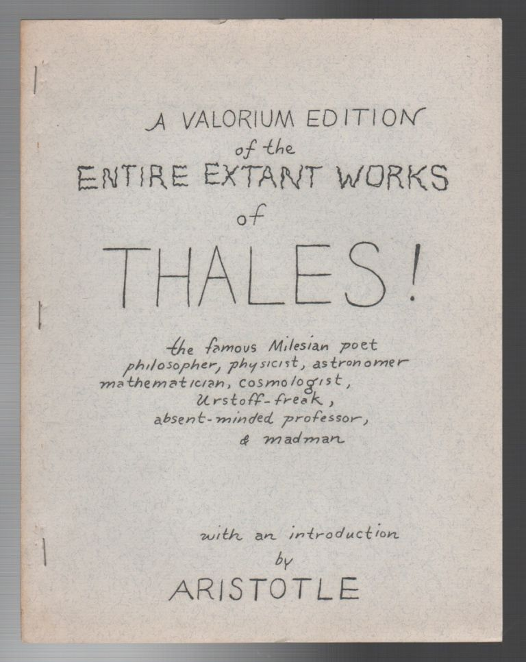 A VALORIUM EDITION OF THE ENTIRE EXTANT WORKS OF THALES! Ed and Aristotle SANDERS.