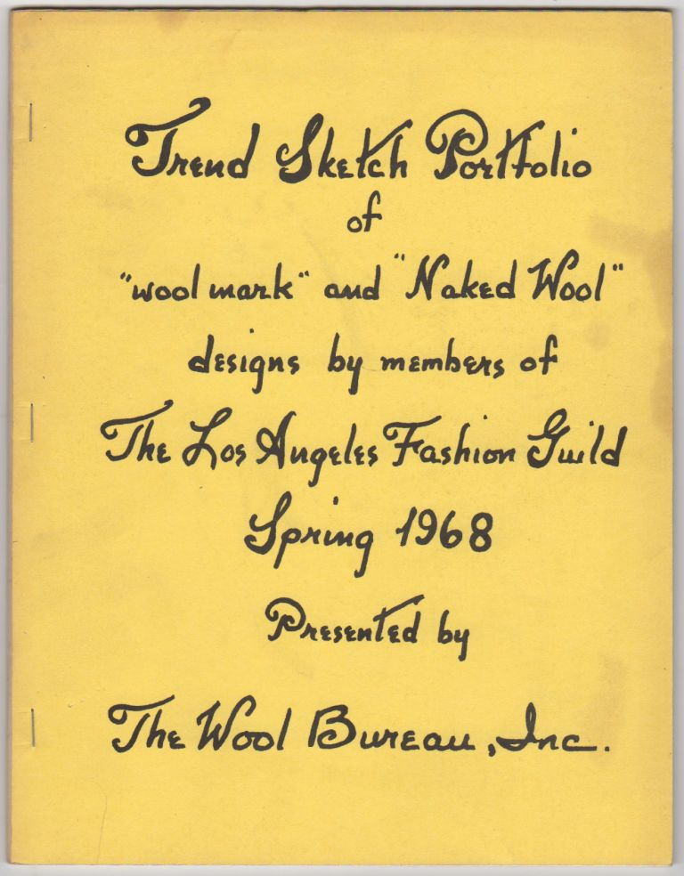 """TREND SKETCH PORTFOLIO OF """"Wool Work"""" AND """"Naked Wool"""" DESIGNS BY MEMBERS OF THE LOS ANGELES FASHION GUILD - Spring 1968 [Cover Title]. Fashion, Wool, California."""