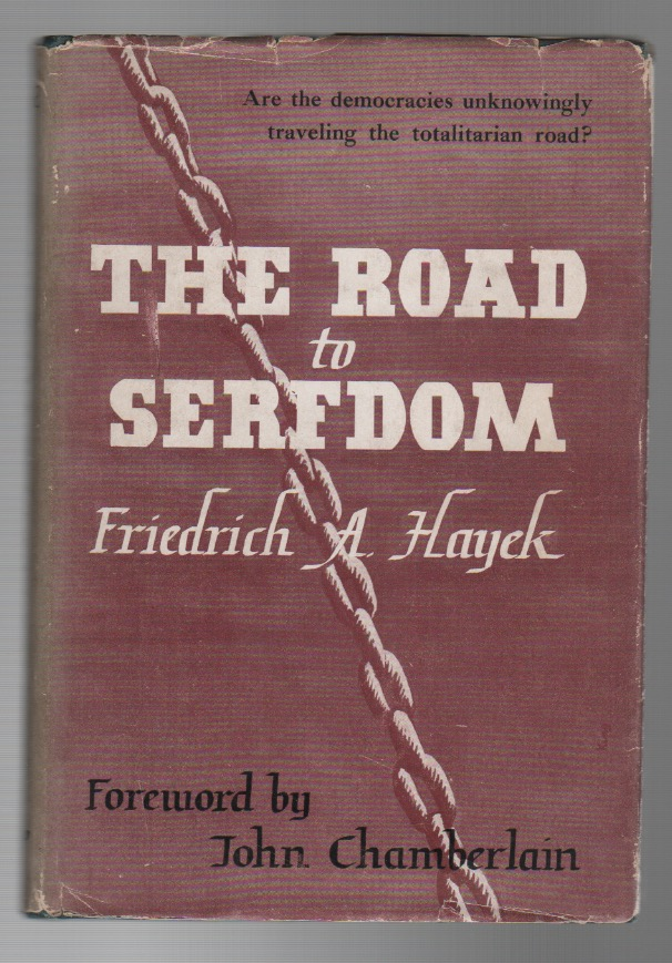 THE ROAD TO SERFDOM. Friedrich A. HAYEK.