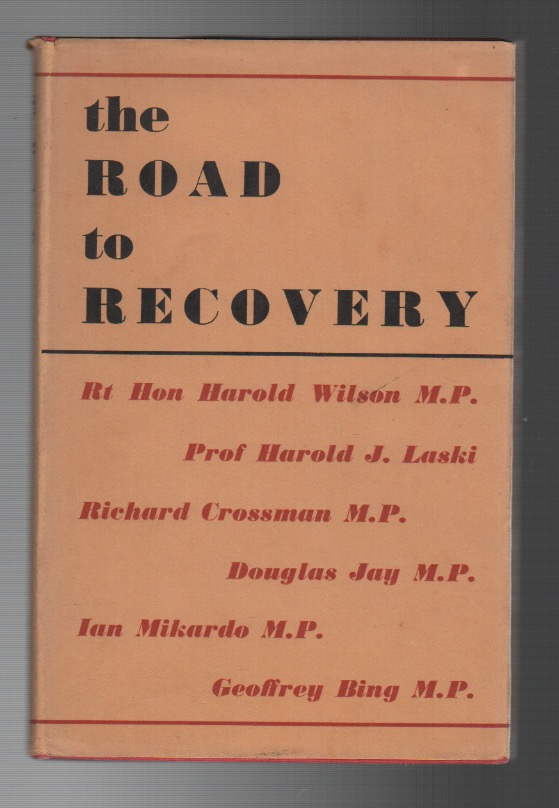 THE ROAD TO RECOVERY. Harold WILSON.