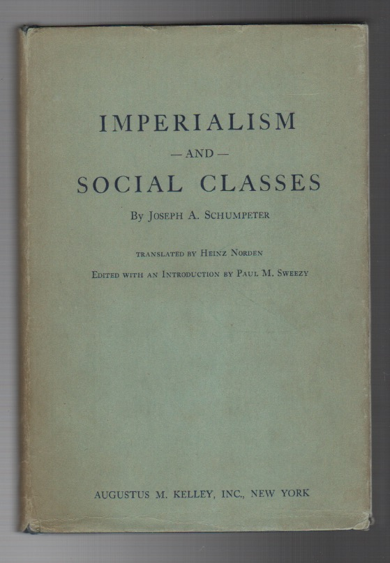 IMPERIALISM AND SOCIAL CLASSES. Joseph A. SCHUMPETER.