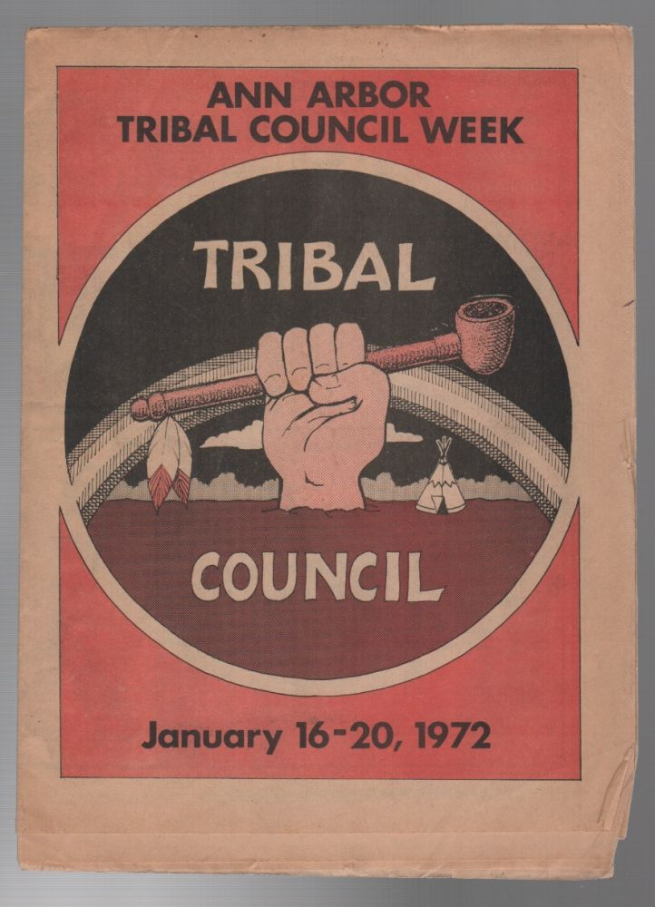 ANN ARBOR TRIBAL COUNCIL WEEK: JAN. 16-20, 1972. John SINCLAIR, Ann Arbor Tribal Council.