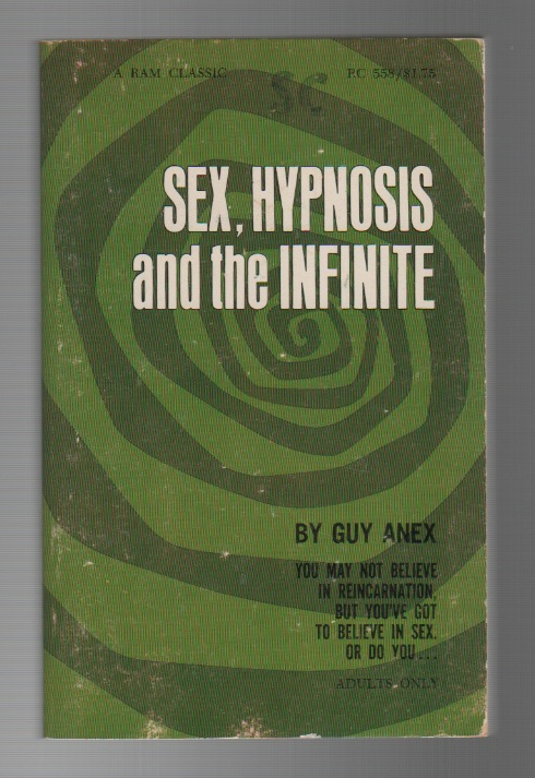 SEX, HYPNOSIS AND THE INFINITE. Guy ANEX.