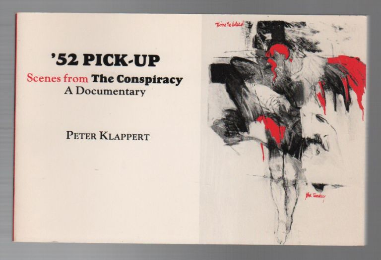 '52 PICK-UP: Scenes from The Conspiracy: A Documentary. Peter KLAPPERT.