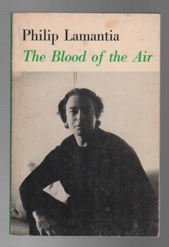 THE BLOOD OF THE AIR. Philip LAMANTIA.