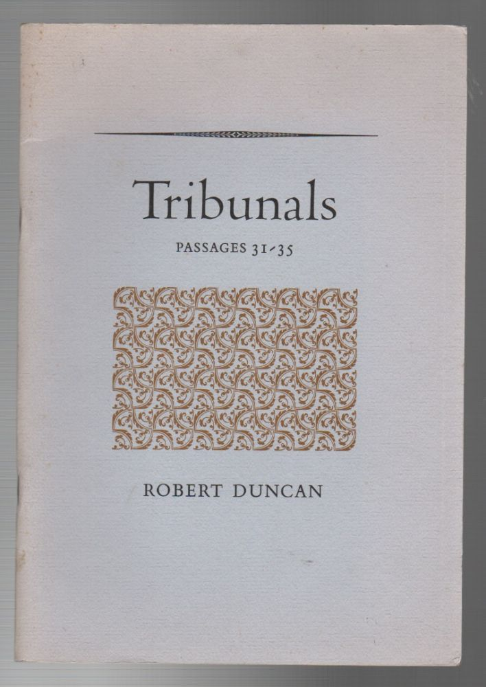 TRIBUNALS: Passages 31-35. Robert DUNCAN.
