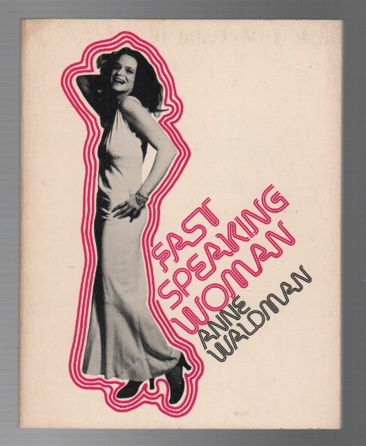 FAST SPEAKING WOMAN: And Other Chants. Anne WALDMAN.
