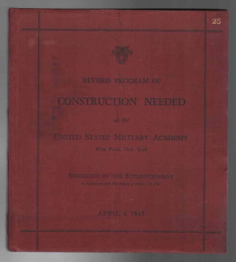 REVISED PROGRAM OF CONSTRUCTION NEEDED AT THE UNITED STATES MILITARY ACADEMY. F. B. WILBY.